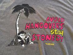 Vtg VOLCOM T-Shirt LARGE Avoid Hangovers Stay Stoned  Skate Surf Stoner