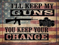 I'll Keep My Guns You Keep Your Change Metal Novelty Parking Sign. Smart Blonde is the manufacturer and distributor of over novelty License Plate tags, signs key chains, magnets, and License Plate Tag frames. Novelty License Plates, Parking Signs, Gun Rights, 2nd Amendment, You Changed, Guns, Metal, Weapons Guns, Handgun