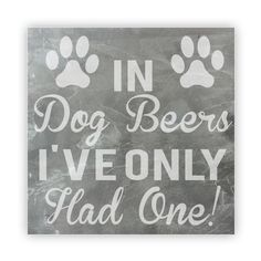 Tile - Large Slate   - In Dog Beers I've Only Had One