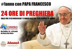 PENSA CHE COJONI!!! 1 anno di Pontificato – 24 ore di preghiera per Papa Francesco