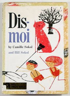 CAMILLE SOKOL  My neighbor a school teacher) gave me this book for my 9th birthday :)  Probably the start of my love for languages!