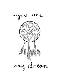 Dreamcatcher You Are My Dream (Script Letters) Art Print Free Type Fonts, Letter Art, Letters, Dreamcatcher Wallpaper, Johnny And June, Love Quotes, Inspirational Quotes, Dream Tattoos, Script Lettering