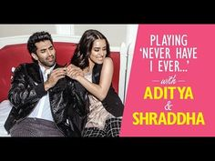 Playing 'Never Have I Ever...' with Aditya and Shraddha - YouTube