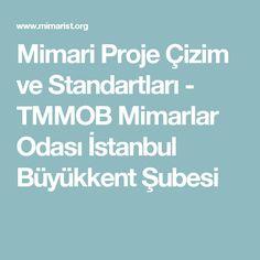 Mimari Proje Çizim ve Standartları - TMMOB Mimarlar Odası İstanbul Büyükkent Şubesi