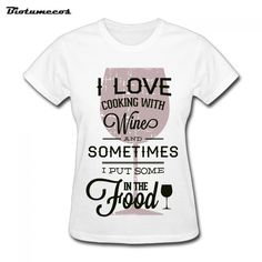 $11.58 Women T Shirts Summer Short Sleeve 100% Cotton I Love Cooking With Wine  Printed T-shirt Brand Clothes Custom Top Tees WTK071