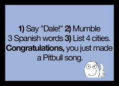 A Pitbull SONG? Calling it a song is too much of a compliment!