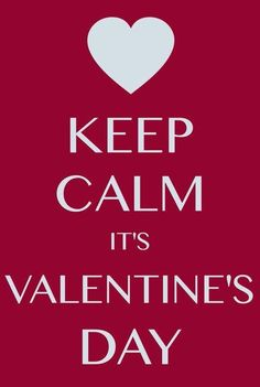 Happy Valentine's day 2016 whatsapp status updates,lovers day whatsapp love quotes for this February can send this message & wishes to your loved one's. Keep Calm Carry On, Cant Keep Calm, Stay Calm, Keep Calm Posters, Keep Calm Quotes, Happy Valentines Day Quotes For Him, Keep Calm Pictures, Romantic Quotes For Her, Keep Calm Signs