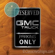 Classic Style GMC Truck Parking Only Sign – Gift for GMC Truck Owner – UV Protected Weatherproof Signs Suitable for Outdoor or Indoor Use – Exclusively from Classic Metal Signs Reserved Parking Signs, No Soliciting Signs, Cafe Sign, Sports Signs, Truck Signs, Garage Signs, Business Signs, Gmc Trucks, Room Signs