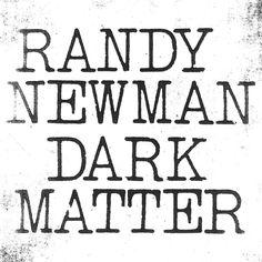 Dark Matter - Randy Newman | Songs, Reviews, Credits | AllMusic