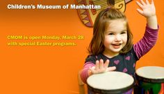 The Children's Museum of Manhattan  Free admission for four people at a time (2 adults and 2 children or 1 adult and 3 children.) Children under the age of 18 must be accompanied by an adult at all times. Caregivers under the age of 18 must receive prior authorization before entering the museum. 10% discount on store purchases. Please check Museum's website to confirm days/hours of operation before reserving passes.