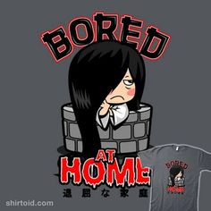Bored at Home | Shirtoid #boggsnicolas #bored #film #horror #movies #pandemic #samara #stayhome #thering
