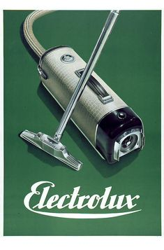 Poster for Electrolux vacuum cleaner, we kept this in the cupboard under the stairs it was a solid well engineered vacuum I took it to the tip in the still in good working order ,it would be a museum piece now ,I wish i kept it now.