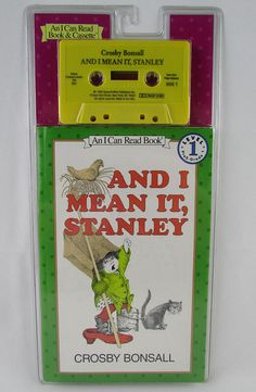 An I Can Read Book & Cassette: And I Mean It, Stanley (1990). By Crosby Bonsall Level 1 (PreS - Grade 1) HarperCollins Publishers Inc. ISBN: 1-55994-265-7 Book is paperback.   *Word-for-word narration. *Music and sound effects. *Turn-the-page signals on Side 1. *Uninterrupted reading on Side 2.  NOTE: Book and cassette are still in the original packaging (unopened). Packaging shows some shelf wear.