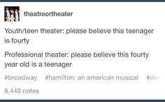 But the children in theatre are played by children which makes it more confusing - Top-Trends Theatre Jokes, Drama Theatre, Theatre Problems, Theatre Nerds, Broadway Theatre, Music Theater, Broadway Shows, Musicals Broadway, Ramin Karimloo