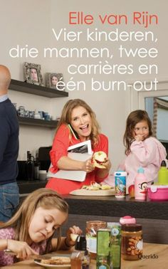Vier kinderen, drie mannen, twee carrières en één burn-out, Elle van Rijn   Momlit