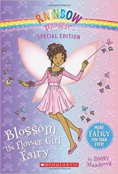 Blossom the Flower Girl Fairy (Rainbow Magic: Special Edition): Amazon.co.uk: Daisy Meadows: 9780545852029: Books