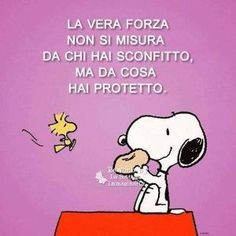 Real strength is not measured by who you defeated, but from what you have protected Italian Words, Italian Quotes, Snoopy Love, Snoopy And Woodstock, Pretty Words, Beautiful Words, Words Quotes, Wise Words, Snoopy Comics