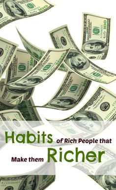 Habits Of Rich People That Make Them Richer http://mianchi.in/habits-of-rich-people-that-make-them-richer/
