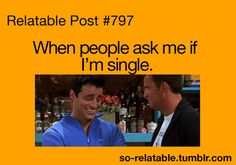 When People Ask Me If I'm Single…