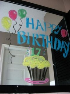 Use dry erase markers on a mirror to send a special birthday message, reminder, or love note.
