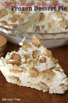 White Chocolate Golden Oreo Frozen Dessert Pie ~ Easy, Frozen Dessert that doesn't melt! via www.julieseatsandtreats.com