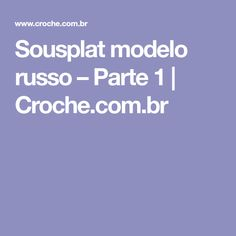 Sousplat modelo russo – Parte 1 | Croche.com.br