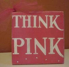 Think Pink Subway Art Wood Sign   6 x 6 by ThoughtsAndBlocks, $16.00