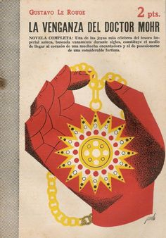 """These covers designed by Spanish illustrator Manolo Prieto between 1940 and 1957 were done for the low-cost weekly publication """"Novelas y Cuentos. Man Ray, Book Design, Cover Design, Design Ideas, Debbie Millman, Beautiful Book Covers, Comic Book Covers, Cover Books, Cursed Child Book"""