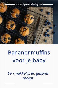Met dit makkelijke recept voor bananenmuffins maak je heel snel een gezond tussendoortje voor je baby. #tipsvoorbabys #baby #babyvoeding #babyrecept #muffinrecept #bananenmuffin Mama Blogs, Baby Tips, Babys, Dutch, Magazine, Mom, Babies, Dutch Language, Baby