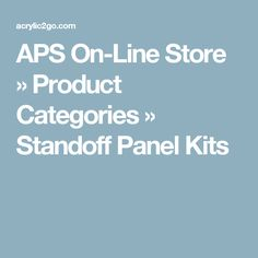 APS On-Line Store » Product Categories » Standoff Panel Kits
