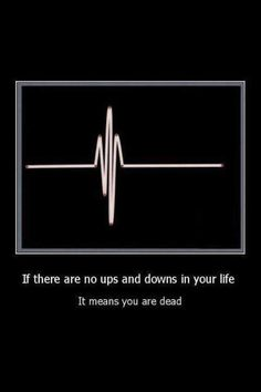 If there are no ups and downs in your life   It means you are dead Chevrolet Logo, Atari Logo, Logos, Vehicles, Life, Quotes, Dating, Tumbling Quotes, Logo