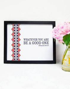 Inspirational Quote Printable  Whatever you are be a good - gift - wall art
