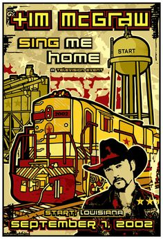 This poster was created by Gregg Gordon / GIGART for Tim McGraw and his television event, Sing Me Home, in Start, Louisiana on September 7, 2002.  Size: 13 x 19 inch / Litho
