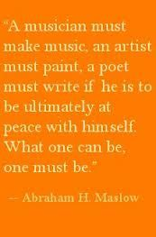 maslow quote musician - Google Search