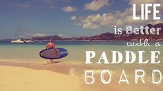 Life is better with a paddle board - Caribbean Paddling
