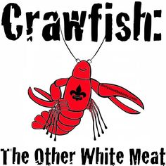 Other white meat :) Louisiana humor funny