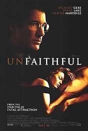Unfaithful é um filme dos Estados Unidos de 2002 dirigido por Adrian Lyne. Este filme é uma refilmagem de La femme infidèle, de 1968.