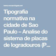 Tipografia normativa na cidade de Sao Paulo – Analise do sistema de placas de logradouros (PDF Download Available)