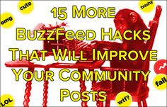 15 More BuzzFeed Hacks That Will Improve Your Community Posts