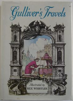 Gulliver's Travels by Jonathan Swift, illustrated by Rex Whistler.