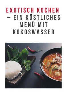 Exotisch kochen – ein köstliches Menü mit Kokoswasser #Exotischkochen #Kokoswasser Plant Based, Magic, Easy, Recipes, Inspiration, Food, Exotic, Vegetarian Recipes, Love
