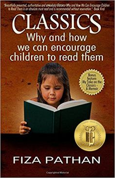 Fiza Pathan Publishing OPC Private Limited is proud to announce that CLASSICS: Why and how we can encourage children to read themhas won the Gold Medal in the 2017 Literary Classics Book Awards. (…