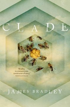 Clade by James Bradley | 19 Great Australian Books From 2015