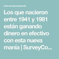 Los que nacieron entre 1941 y 1981 están ganando dinero en efectivo con esta nueva manía | SurveyCompare.net | news.surveycompare.net