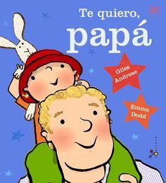 """Te quiero, papá"" - Giles Andreae (Bruño) #padres #papas"