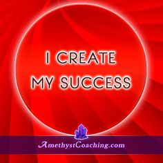 Today's Affirmation: I Create MY Success Visit us www.amethystcoaching.com Personal Coaching Site #affirmation #coaching Like Us https://www.facebook.com/amethystcoaching?ref=hl