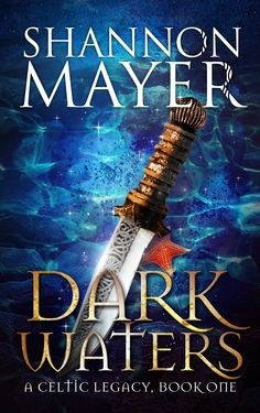 Dark Waters (A Celtic Legacy, Book 1) by Shannon Mayer