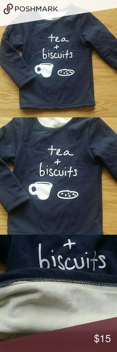 NWOT Dark Blue tea and biscuits sweatshirt Adorable and very warm sweatshirt.  Inside is soft and warm fleece.  This item is brand new and never used Shirts & Tops Sweatshirts & Hoodies