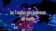 Las 7 mafias más poderosas del mundo (+lista de reproducción)