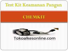 Test kit keamanan pangan chemkit by Syamsul Reza via slideshare